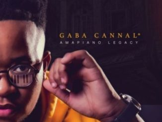 DOWNLOAD Gaba Cannal AmaPiano Legacy Album Zip