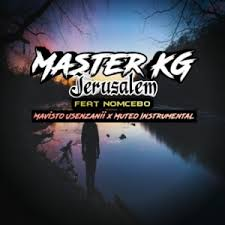 DOWNLOAD Master KG Jerusalem (Mavisto Usenzanii & Muteo Instrumental) Ft. Nomcebo Mp3