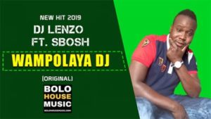 DJ Lenzo ft. DJ Sbosh & Pat Medina Wa Mpolaya Dj Mp3 Download