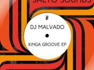 DOWNLOAD Dj Malvado Kinga Groove EP Zip