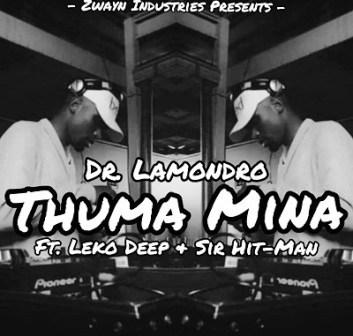 Dr. Lamondro Ft. Leko Deep & Sir Hit-Man Thuma Mina Mp3 Download