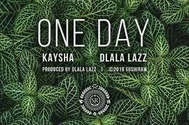 Kaysha x Dlala Lazz One Day Mp3 Download