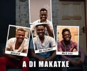 King Monada ADi Makatxe ft. Mark Eaze, Mr Yoghurt Marskay Mp3 Download