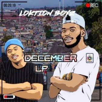 Loktion Boyz December Album Zip Download