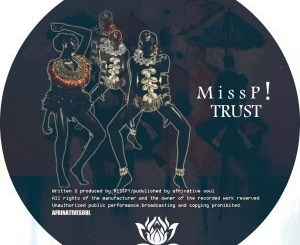 DOWNLOAD Miss P! TRUST Mp3