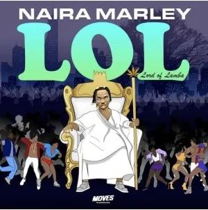 Download Naira Marley Lord Of Lamba (LOL) EP Zip Download
