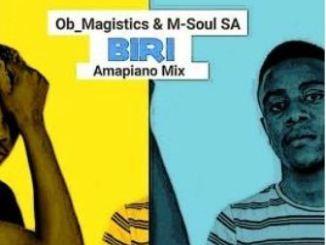 OB Magistics, M-Soul SA Biri (Amapiano Mix) Mp3 Download