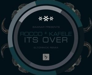Rocco Rodamaal, Kafele Its Over (Eltonnick Remix) Mp3 Download