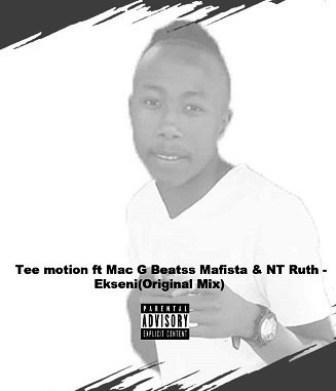 Tee Motion Ft Mac G _Mafita & NT Ruth Ekseni Mp3 Download