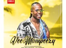 DOWNLOAD Vee Mampeezy Ke Tsamaya Le Wena Mp3