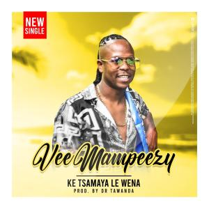 DOWNLOAD Vee Mampeezy Ke Tsamaya Le Wena Mp3