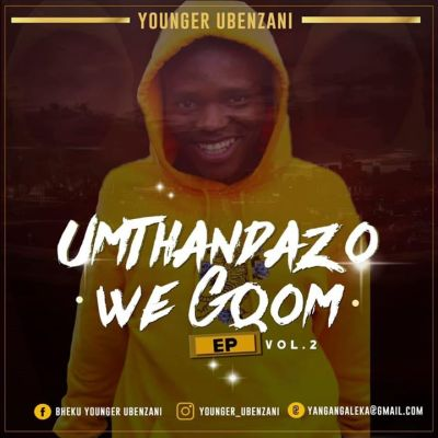 DOWNLOAD Younger Ubenzani Umthandazo WeGqom Vol. 2 Mp3