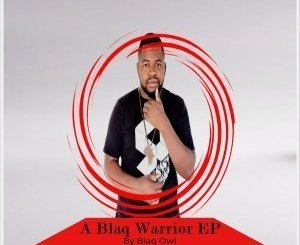 Blaq Owl A Blaq Warrior Ep Download
