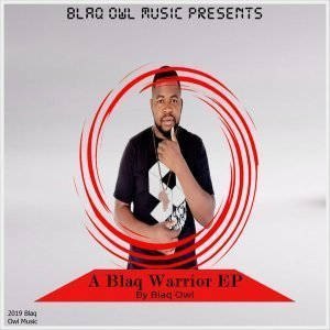 Blaq Owl A Blaq Warrior Ep Download