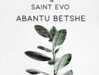 Crescent Von Croon & Saint Evo Abantu Betshe (Original Mix) Mp3 Download
