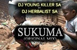 DOWNLOAD Dj young killer SA Sukuma Ft. Dj Herbalist SA Mp3