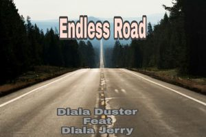 Dlala Duster Endless Road Ft. Dlala Jerry Mp3 Download