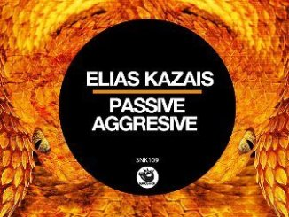 Elias Kazais Passive Aggresive Mp3 Download