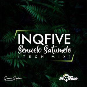 InQfive Senwelo Satumelo (Tech Mix) Mp3 Download