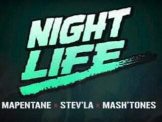 Mapentane x Stev'la x Mash'Tones Night life Mp3 Download