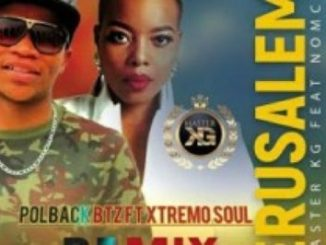 Master KG Jerusalem Ft. Nomcebo (PolBack Btz & Xtremo Soul Remix) Mp3 Download