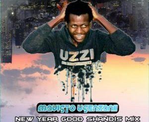 Mavisto Usenzani New Year Good Shandis Mix Mp3 Download.