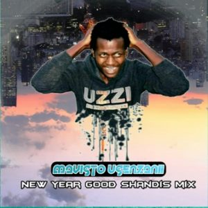 Mavisto Usenzani New Year Good Shandis Mix Mp3 Download.