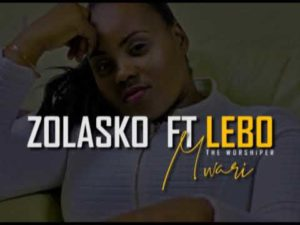 Zolasko Ft Lebo Mwari Mp3 Download