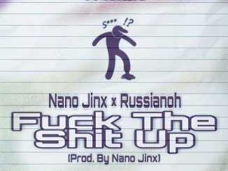 Nano Jinx Fuck The Shit Up Feat. Russianoh Mp3 Download