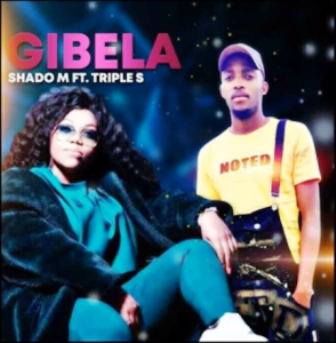 Shado M Gibela Ft. Triple S Mp3 Download