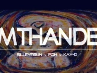 Silentgun, FOH & Kay-D Mthande Mp3 Download