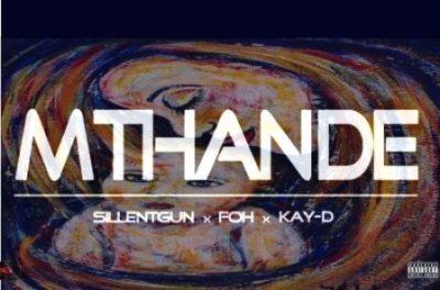 Silentgun, FOH & Kay-D Mthande Mp3 Download