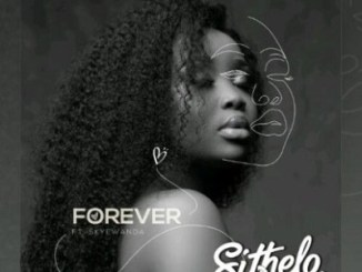 Sithelo Forever (Dj La Bengwa Re-Visit) Ft. SkyeWanda Mp3 Download