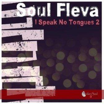 Soul Fleva I Speak No Tongue, Pt. 2 Zip Download