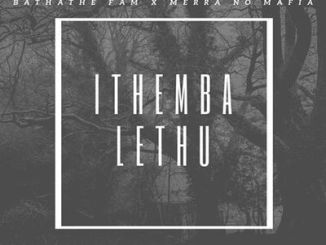 Avee no Dura (Bathathe Fam) ft Merra no Mafia Ithemba Lethu (Our Hope) Mp3 Download