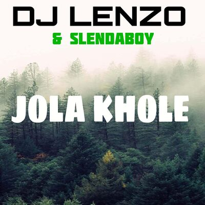DJ Lenzo Jola Khole ft. SlendaBoy mp3 Download