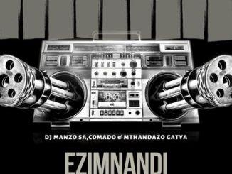 DJ Manzo SA, Comado & Mthandazo Gatya Ezimnandi Mp3 Download