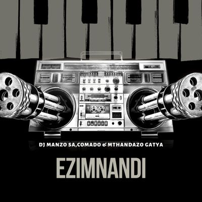 DJ Manzo SA, Comado & Mthandazo Gatya Ezimnandi Mp3 Download
