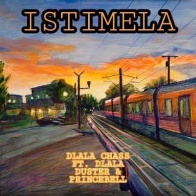 Dlala Chass ft Dlala Duster & Dlala PrinceBell Istimela Mp3 Download