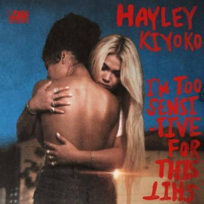 Hayley Kiyoko I'm Too Sensitive For This Shit EP Download