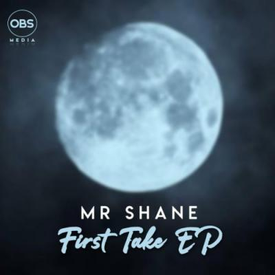 Mr Shane First Take Ep Download