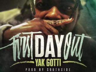 Yak Gotti First Day Out Mp3 Download