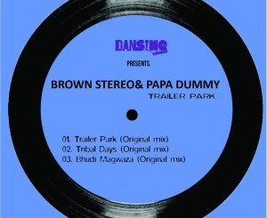 Brown Stereo & Papa Dummy Trailer Park Ep Zip Download