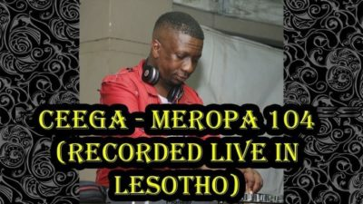 Ceega Meropa 104 (Recorded Live in Lesotho) Mp3 Download