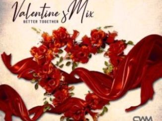 Ceega Meropa Valentine Special Mix (Better Together) Mp3 Download