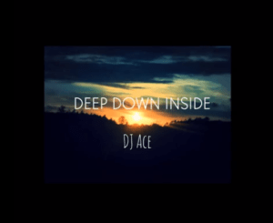 DJ Ace Deep Down inside Mp3 Download