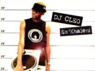 DJ Cleo Es'khaleni Album Download Zip