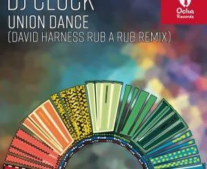 DJ Clock Union Dance (David Harness Rub A Rub Remix) Mp3 Download