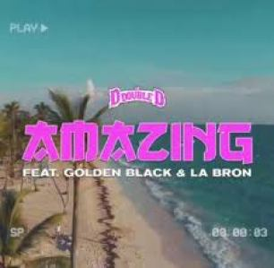 DJ D Double D Amazing Ft. Golden Black & La Bron Mp3 Download