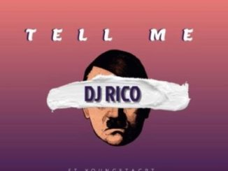 DJ Rico Tell Me Ft. YoungstaCPT, Golden Black & Jayhood Mp3 Download
